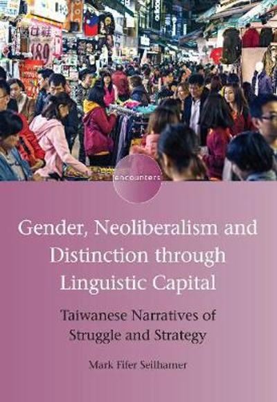 Gender, Neoliberalism and Distinction through Linguistic Capital - Mark Fifer