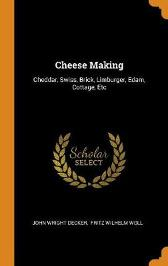 Cheese Making - John Wright Decker Fritz Wilhelm Woll