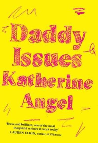 Daddy Issues - Katherine Angel