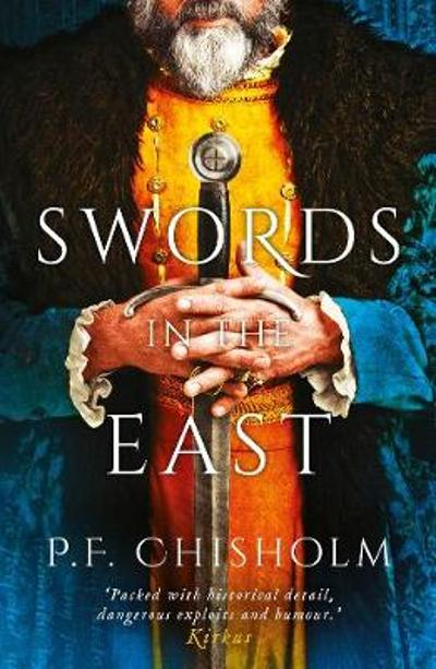 Swords in the East - P. F. Chisholm