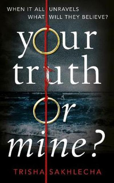 Your Truth or Mine? - Trisha Sakhlecha