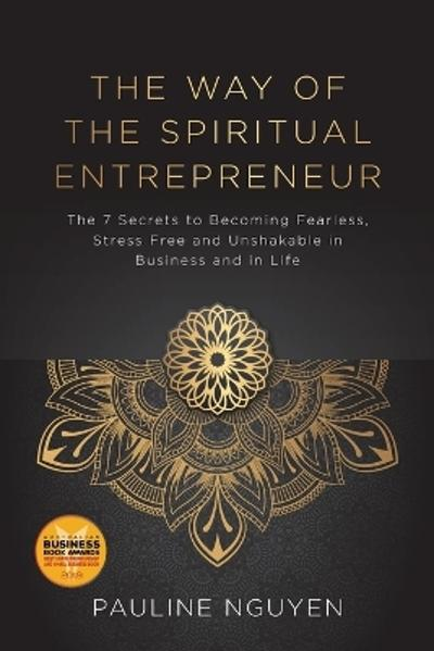 The Way of the Spiritual Entrepreneur - Pauline Nguyen
