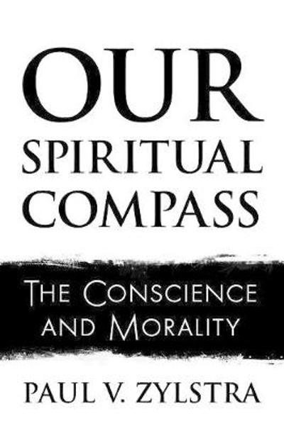 Our Spiritual Compass - Paul V Zylstra
