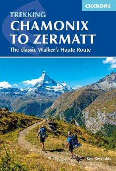 Chamonix to Zermatt - Kev Reynolds