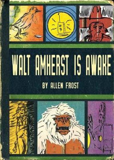 Walt Amherst Is Awake - Allen Frost