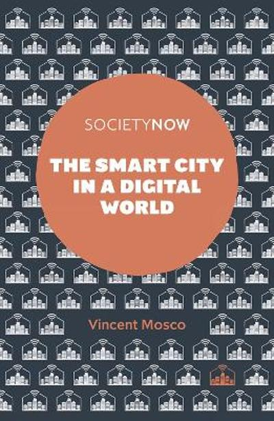 The Smart City in a Digital World - Vincent Mosco