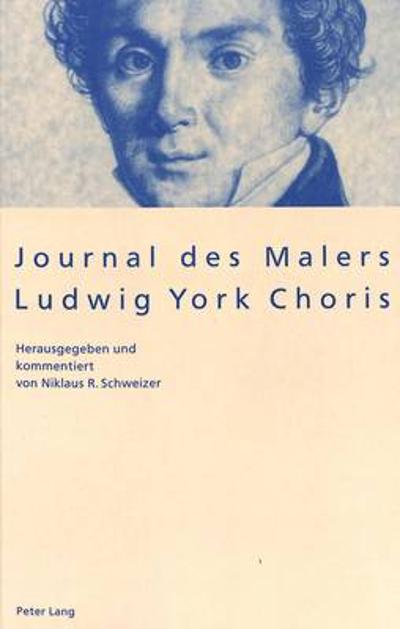 Journal Des Malers Ludwig York Choris - Ludwig York Choris