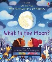 Lift-the-flap Very First Questions and Answers What is the Moon? - Katie Daynes Katie Daynes Marta Alvarez Miguens