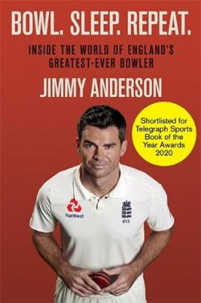 Bowl. Sleep. Repeat. - Jimmy Anderson