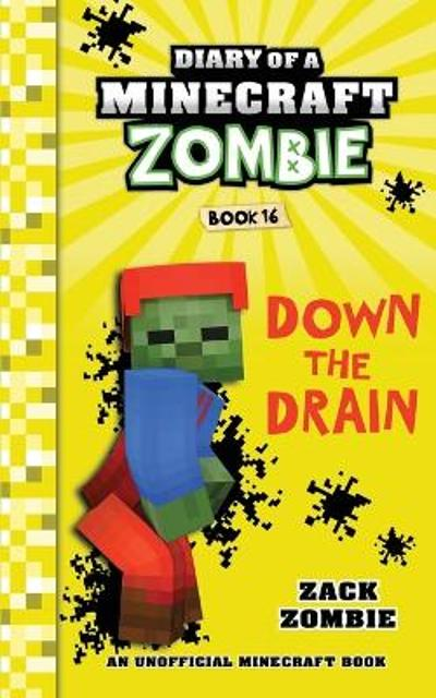 Diary of a Minecraft Zombie: Down the Drain - Zack Zombie