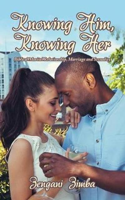 Knowing Him, Knowing Her - Zengani Zimba
