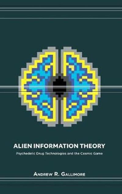 Alien Information Theory - Andrew R Gallimore