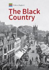 Historic England: The Black Country - Andrew Homer Historic England