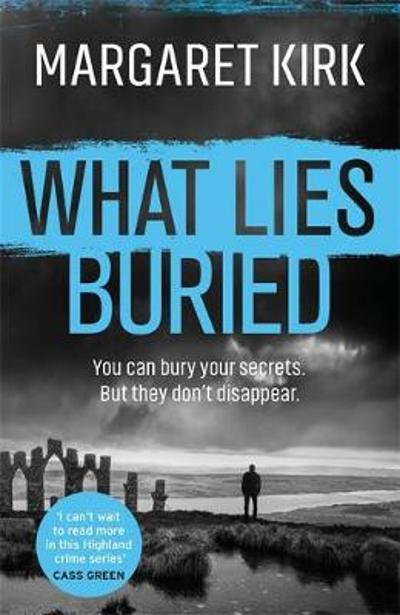 What Lies Buried - Margaret Kirk