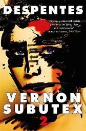 Vernon Subutex Two - Virginie Despentes Frank Wynne