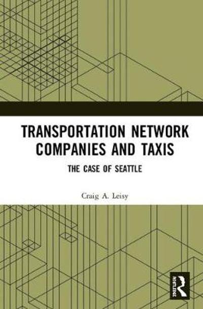 Transportation Network Companies and Taxis - Craig A. Leisy