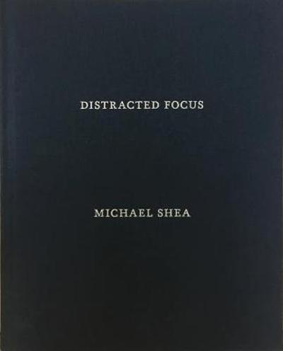 Distracted Focus - James Wilson