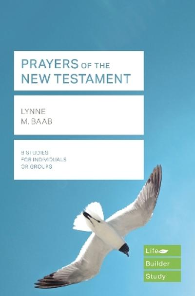 Prayers of the New Testament (Lifebuilder Study Guides) - Lynne Baab