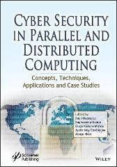Cyber Security in Parallel and Distributed Computing - Dac-Nhuong Le Raghvendra Kumar Brojo Kishore Mishra Jyotir Moy Chatterjee Manju Khari