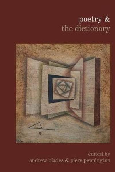 Poetry & the Dictionary - Andrew Blades