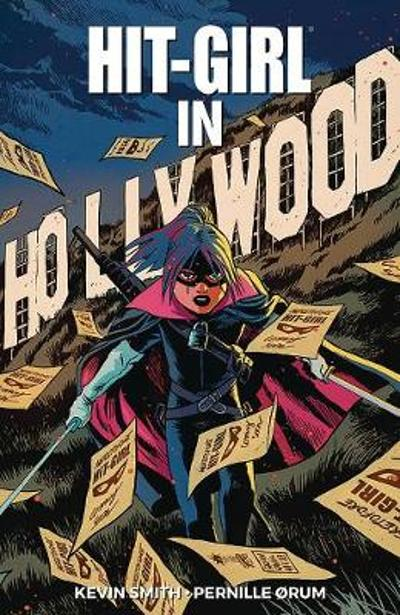 Hit-Girl Volume 4: The Golden Rage of Hollywood - Kevin Smith