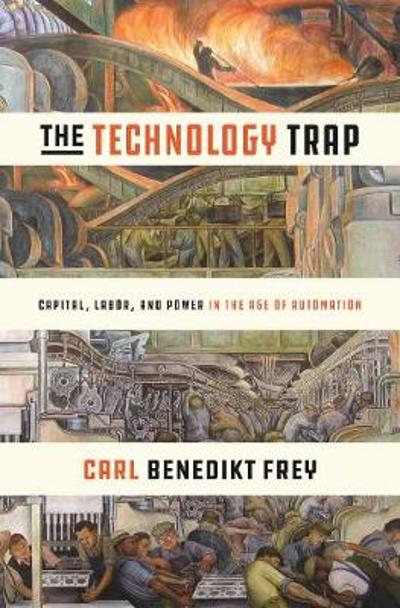 The Technology Trap - Carl Benedikt Frey