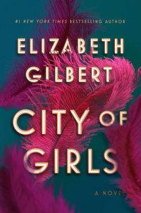 City of girls - Elizabeth Gilbert