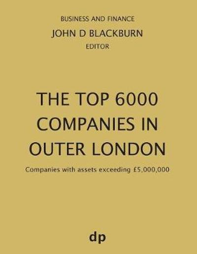 The Top 6000 Companies in Outer London - John D Blackburn