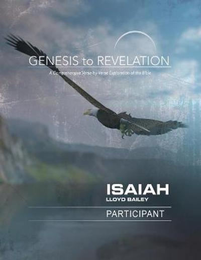 Genesis to Revelation: Isaiah Participant Book Large Print - Lloyd Bailey
