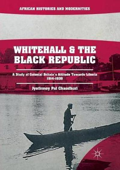 Whitehall and the Black Republic - Jyotirmoy Pal Chaudhuri