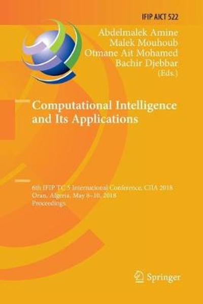 Computational Intelligence and Its Applications - Abdelmalek Amine