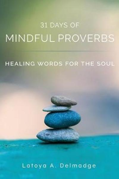 31 Days of Mindful Proverbs - Latoya a Delmadge