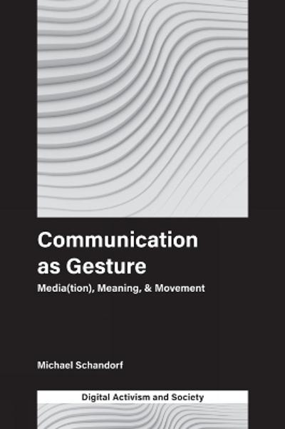 Communication as Gesture - Michael Schandorf