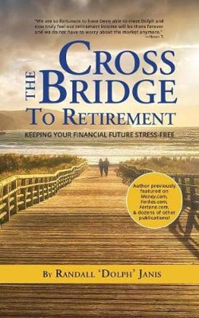 Cross the Bridge to Retirement - Randall Dolph Janis