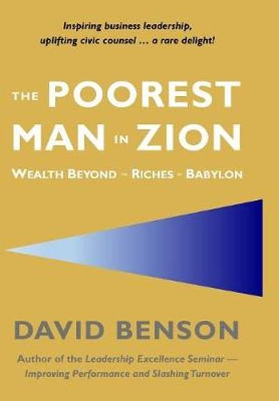 The Poorest Man in Zion - David Benson