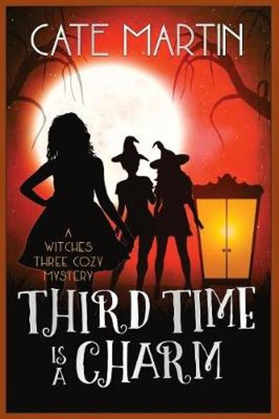 Third Time Is a Charm - Cate Martin