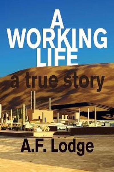 A Working Life - A F Lodge