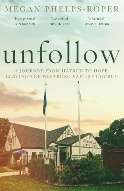 Unfollow - Megan Phelps-Roper