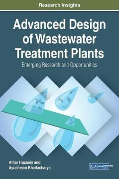 Advanced Design of Wastewater Treatment Plants - Athar Hussain