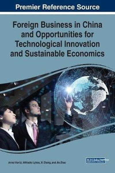 Foreign Business in China and Opportunities for Technological Innovation and Sustainable Economics - Anna Visvizi
