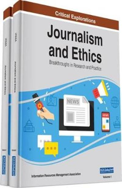 Journalism and Ethics - Information Resources Management Association