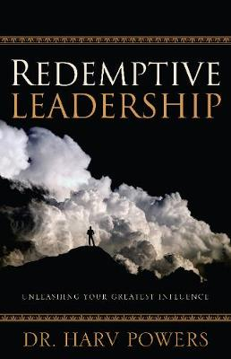 Redemptive Leadership - Harv Powers