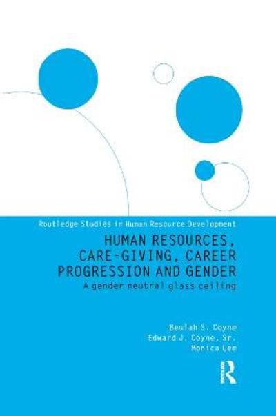 Human Resources, Care Giving, Career Progression and Gender - Edward J. Coyne
