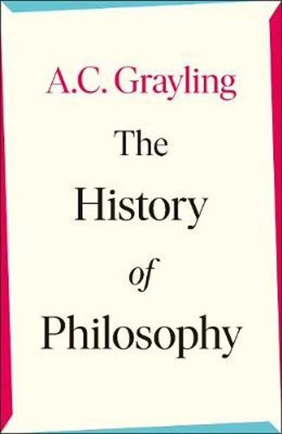 The History of Philosophy - A. C. Grayling
