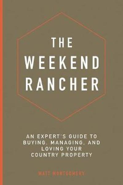 The Weekend Rancher - Matt Montgomery