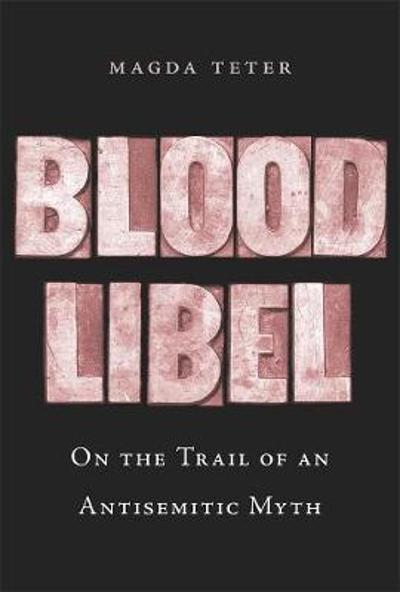 Blood Libel - Magda Teter