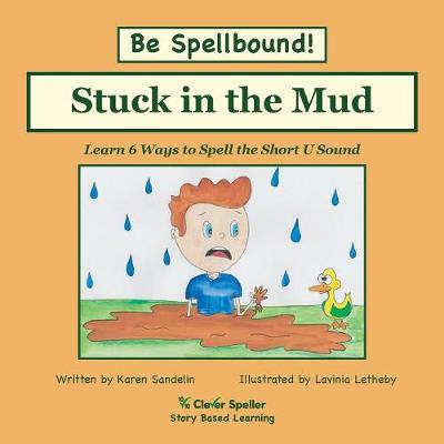 Stuck in the Mud - Karen L Sandelin