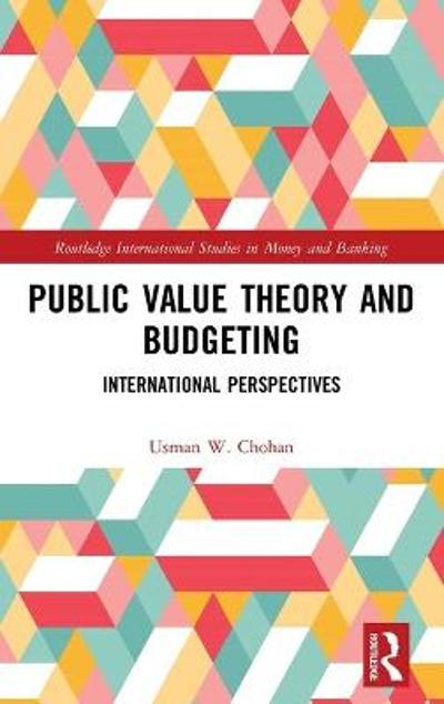 Public Value Theory and Budgeting - Usman W. Chohan