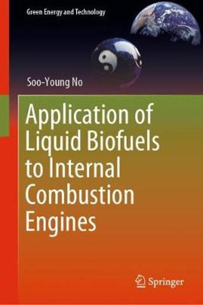 Application of Liquid Biofuels to Internal Combustion Engines - Soo-Young No