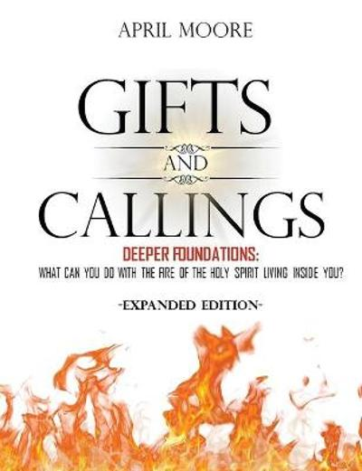 Gifts and Callings Expanded Edition - April S Moore